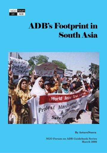 ADB's Footprint in South Asia - NGO Forum on ADB