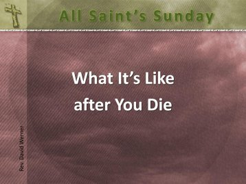 All Saint's Sunday What It's Like after You Die