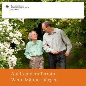 Auf fremdem Terrain – Wenn Männer pflegen - Bundesministerium ...