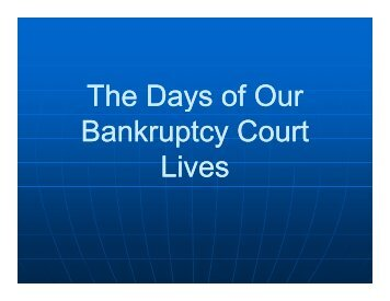 The Days of Our The Days of Our Bankruptcy Court Bankruptcy ...