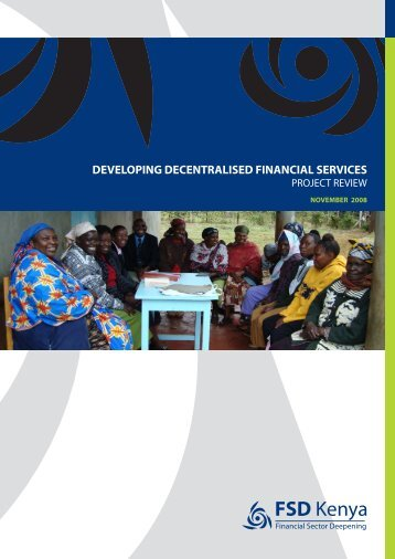 Developing decentralised financial services: Project ... - FSD Kenya