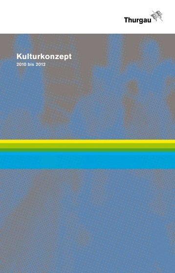 Kulturkonzept 2010 bis 2012 - Stadt Frauenfeld