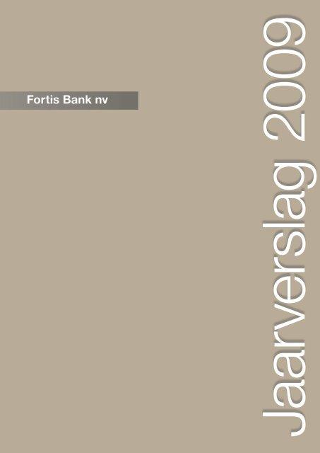 F o rtis B a nk n v   - Ja a rve rsla g 2 0 0 9 Fortis Bank ... - BNP Paribas