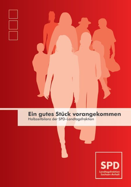 Ein gutes Stück vorangekommen. Halbzeitbilanz der SPD-Landtagsfraktion Sachsen-Anhalt