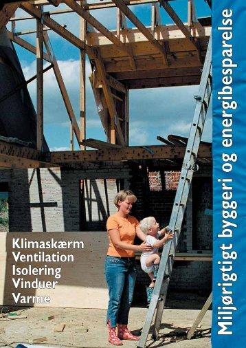 M iljørigtigt byggeri og energibesparelse Miljørigtigt byggeri og ...