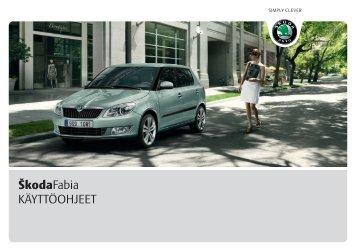 ŠkodaFabia KÄYTTÖOHJEET - Media Portal - Škoda Auto
