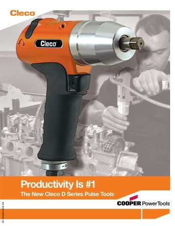 Productivity Is #1 The New Cleco D Series Pulse Tools
