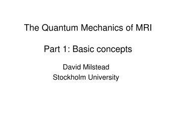 The Quantum Mechanics of MRI Part 1: Basic concepts