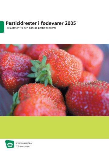 Pesticidrester i fødevarer 2005 - Fødevarestyrelsen
