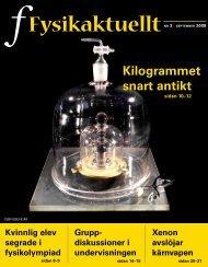 FysikaktuelltNR 3 • SEPTEMBER 2009 - Svenska Fysikersamfundet