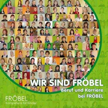 Wir sind FrÖBEL - FRÖBEL - Kompetenz für Kinder