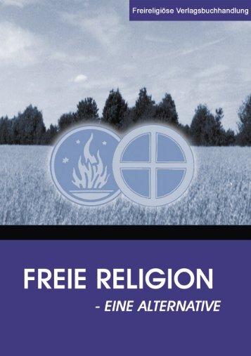 FREIE RELIGION - EINE ALTERNATIVE