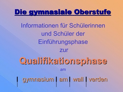 Q-Phase-INFO-2008 - gymnasium am wall verden