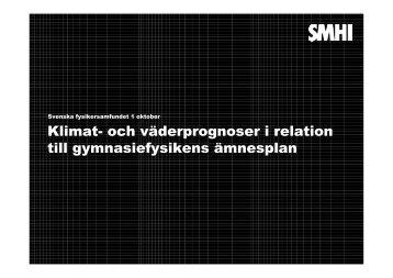 Klimat- och väderprognoser - Svenska Fysikersamfundet