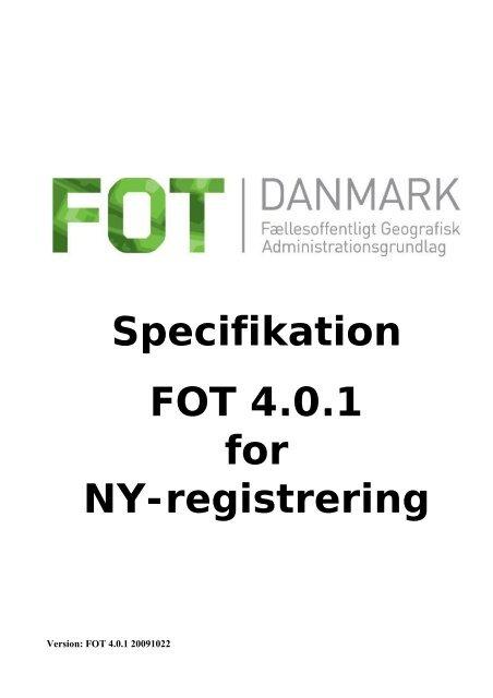 FOT 4.0.1 specifikation NY-registrering 20091022 - FOTdanmark