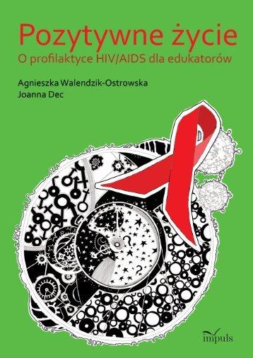 Pozytywne życie. O profilaktyce HIV/AIDS dla edukatorów - Gandalf