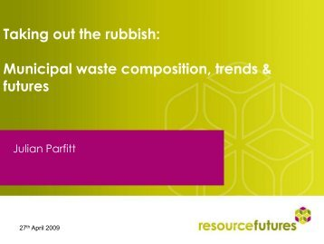 Municipal waste composition, trends and futures