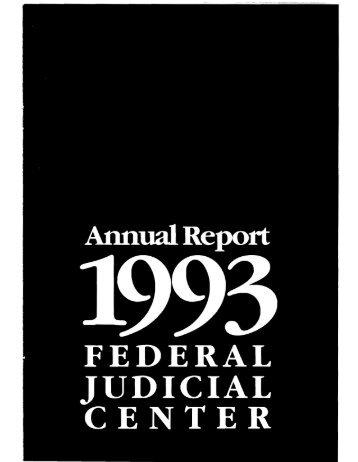 Annual Report 1993 - Federal Judicial Center