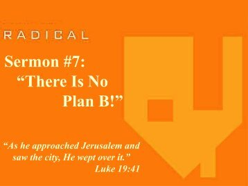 Sermon #7: ?There Is No Plan B!?