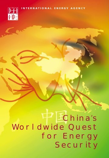 China's Worldwide Quest for Energy Security - Asia Europe Clean ...