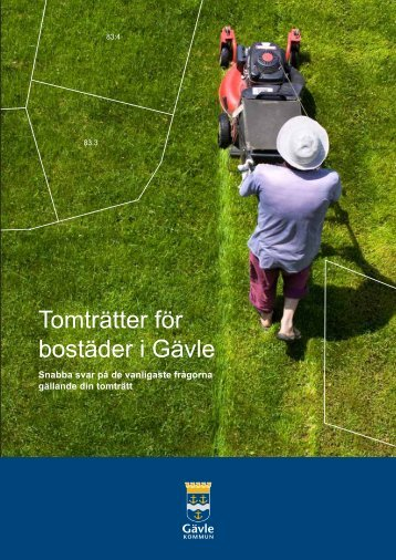 Informationsbroschyr: Tomträtter för bostäder i ... - Gävle kommun