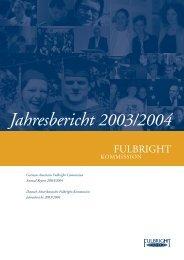 Jahresbericht 2003/2004 - Fulbright-Kommission