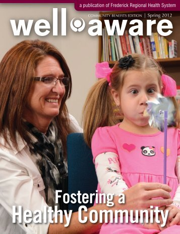 Spring 2012: Fostering a Healthy Community - Frederick Memorial ...