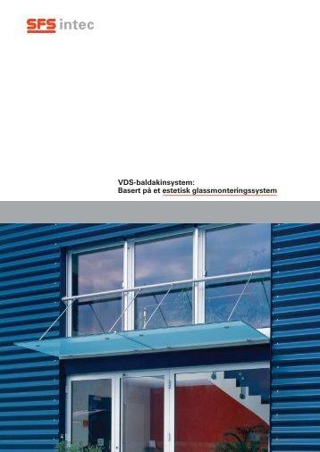 Vds-baldakinsystem: Basert på et estetisk glassmonteringssystem
