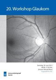 20. Workshop Glaukom - Fortbildung - UniversitätsSpital Zürich