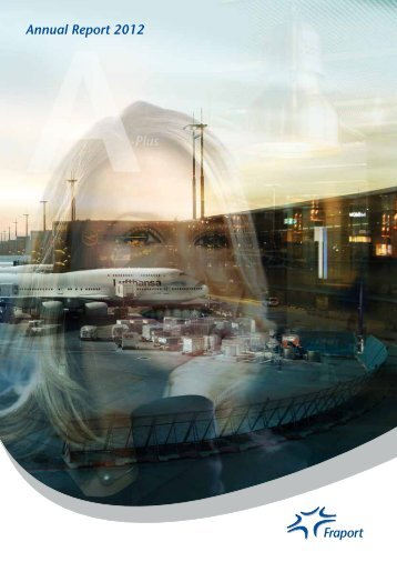 Annual Report 2012 A-Plus - Fraport AG