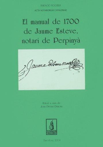 El manual de 1700 de Jaume Esteve, notari de Perpinyà - Fundació ...