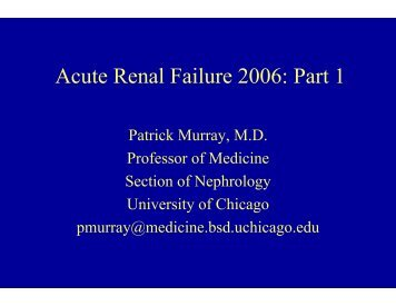 Acute Renal Failure 2006: Part 1 - The University of Chicago ...