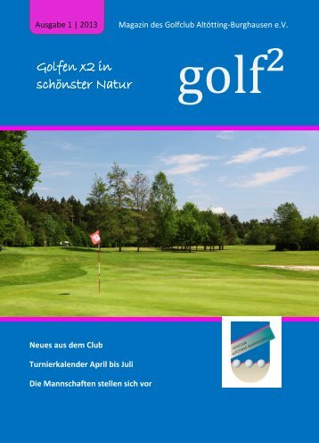 Clubzeitung 1/2013 - Golfclub Altötting-Burghausen