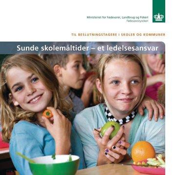 Sund skolemad - Sunde skolemåltider - et ledelsesansvar - Alt om kost