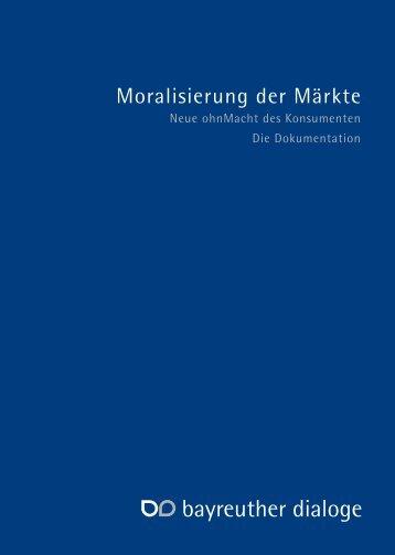 Moralisierung der Märkte - Bayreuther Dialoge