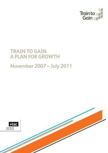 Train to Gain - A Plan for growth - lsc.gov.uk - Learning and Skills ...