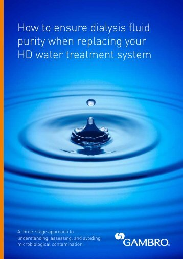 How to ensure dialysis fluid purity when replacing your HD ... - Gambro