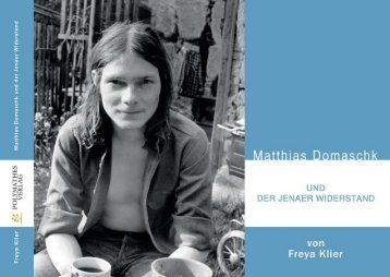 Matthias Domaschk und der Jenaer Widerstand - Freya Klier