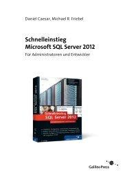 Schnelleinstieg Microsoft SQL Server 2012 - Galileo Computing