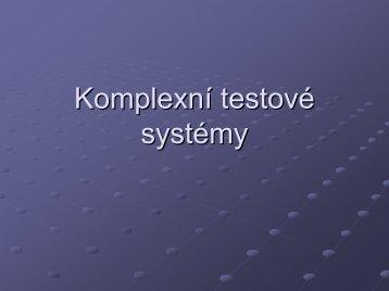 Přednáška 5: Komplexní testové systémy