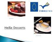 Heiße Desserts