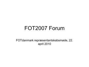 Hvad laver FOT2007 Forum? - FOTdanmark