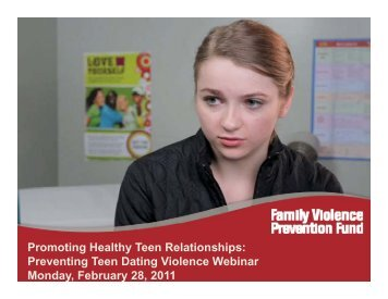 Preventing Teen Dating Violence Webinar Monday, February 28, 2011
