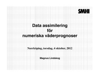 Data assimilering för numeriska väderprognoser