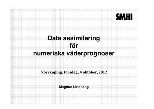 Data assimilering för numeriska väderprognoser