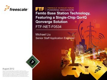 Femto Base Station Technology, Featuring a Single-Chip QorIQ ...