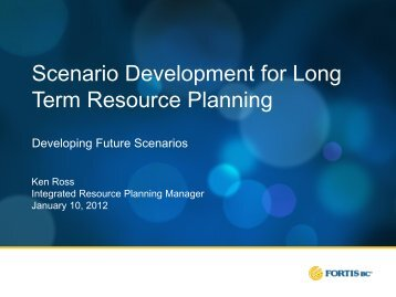 Scenario Development Presentation - FortisBC