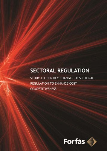 Sectoral Regulation and Cost Competitiveness - Forfás