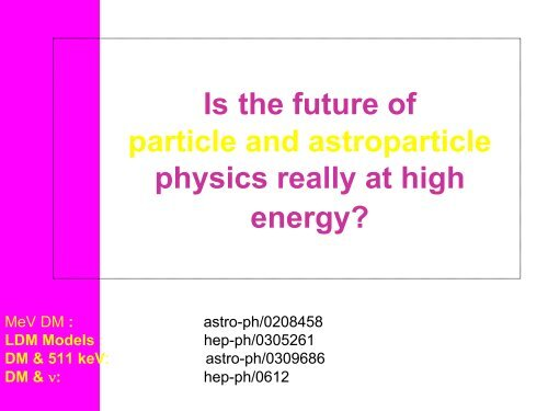 Is the future of particle and astroparticle physics really at high energy?