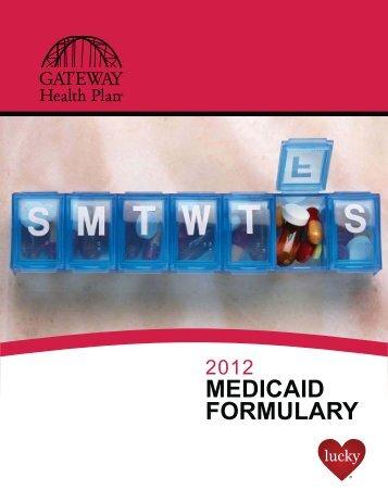 2011 | Formulary MEDICAID FORMULARY - Gateway Health Plan